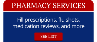 Pharmacy Services | Fill prescriptions, flu shots, medication reviews, and more