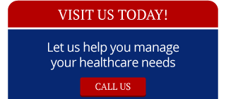 Visit Us Today! | Let us help you manage your healthcare needs